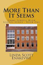 More Than It Seems - Jimmy Jurrell High School af Linda Scott Enakevwe
