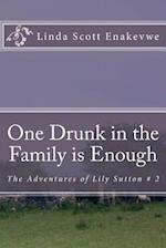 One Drunk in the Family Is Enough