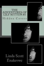 The Adventures of Lily Sutton #3 - Hidden Covers