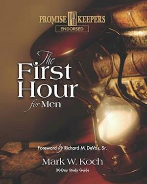 Bog, paperback The First Hour for Men af Mark W. Koch