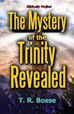 The Mystery of the Trinity Revealed