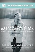 Essential Oils for Happy Living