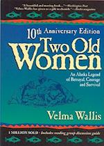 Two Old Women af Jim Grant, Velma Wallis