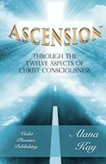 Ascension Through the 12 Aspects of Christ Consciousness