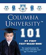Columbia University 101 (My First Text-Board-Book)