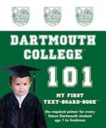 Dartmouth College 101 (My First Text-Board-Book)