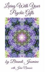 Living with Your Psychic Gifts