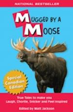 Mugged by a Moose (Outdoor Humor Series)