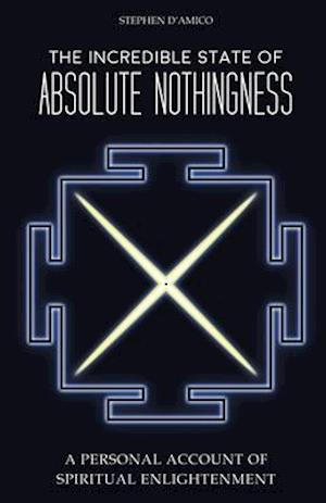 Bog, paperback The Incredible State of Absolute Nothingness af Stephen D'Amico