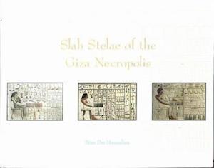 Slab Stelae of the Giza Necropolis