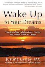 Wake Up to Your Dreams