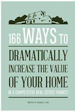 166 Ways to Dramatically Improve the Value of your Home