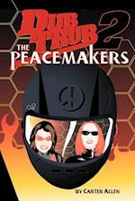 DUB TRUB 2: The Peacemakers