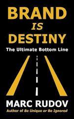 Brand Is Destiny
