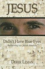 Jesus Didn't Have Blue Eyes