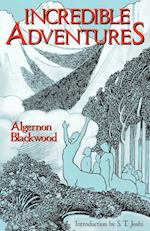 Incredible Adventures (Lovecraft's Library) af Algernon Blackwood