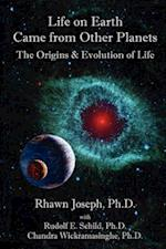 Life on Earth Came from Other Planets: The Origins and Evolution of Life
