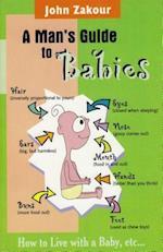 Mans Guide to Babies af John Zakour