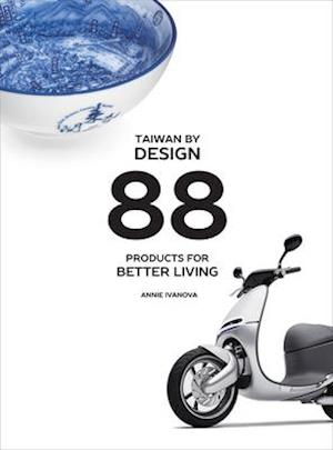 Bog, paperback Taiwan by Design - 88 Products for Better Living af Annie Ivanova