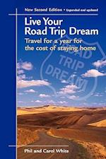 Live Your Road Trip Dream af Carol White, Phil White