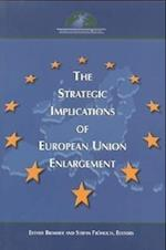 The Strategic Implications of European Union Enlargement af Esther Brimmer, Stefan Frohlich