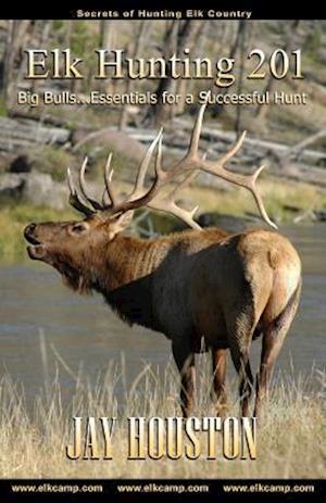 Bog, paperback Elk Hunting 201 af Jay Houston