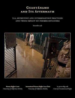 Guantanamo and Its Aftermath