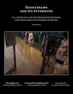 Guantanamo and Its Aftermath af Alexa Koenig, Alexis Kelly, Zulaikha Aziz