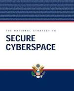 The National Strategy to Secure Cyberspace