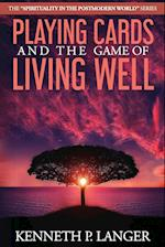 Playing Cards and the Game of Living Well