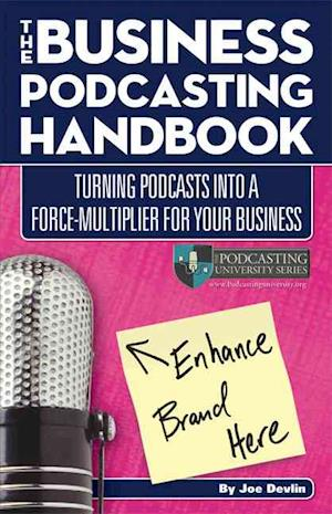The Business Podcasting Handbook