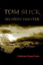 Tom Slick Mystery Hunter af Catherine Nixon Cooke