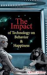 The Impact of Technology on Behavior & Happiness