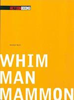Whim Man Mammon