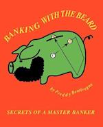 Banking with the Beard