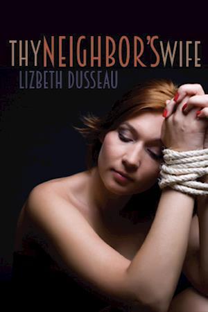 Thy Neighbor's Wife af Lizbeth Dusseau