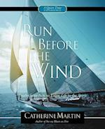 Run Before the Wind af Catherine Martin