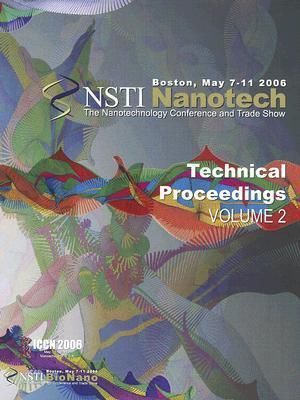 Technical Proceedings of the 2006 NSTI Nanotechnology Conference and Trade Show, Volume 2
