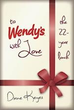 To Wendy's with Love