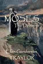 Moses - The Deliverer
