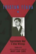 Approximate Man & Other Writings