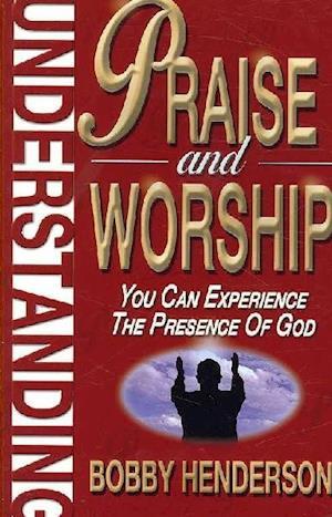 Bog, paperback Understanding Praise and Worship af Bobby Henderson