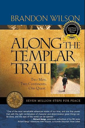 Along the Templar Trail: Seven Million Steps for Peace
