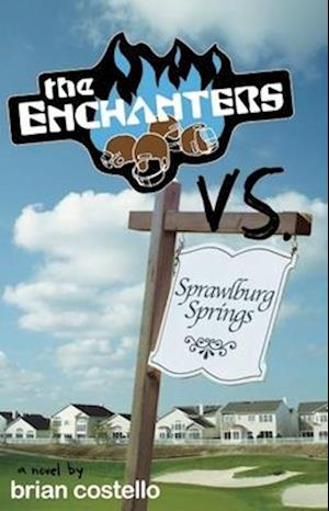 The Enchanters vs. Sprawlburg Springs