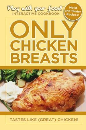 Only Chicken Breasts af Quentin Erickson