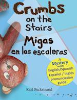 Crumbs on the Stairs - Migas en las escaleras: A Mystery in English & Spanish