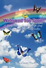 Widowed Too Soon - Second Edition: A Young Widow's Journey Through Grief, Healing, and Spiritual Transformation