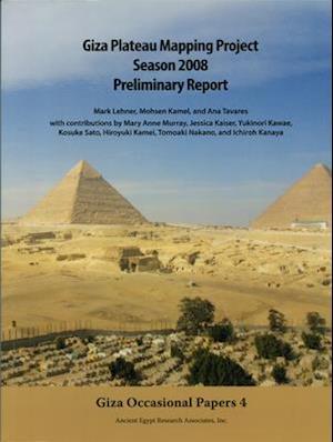 Giza Plateau Mapping Project Season 2008 Preliminary Report