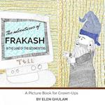 The Adventures of Frakash in the Land of the Geekmeisters