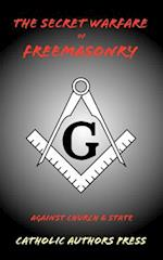 The Secret Warfare of Freemasonry Against Church and State af Anonymous